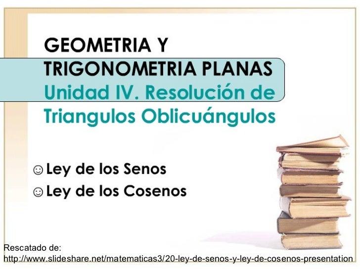 RESOLVER TRIÁNGULOS OBLICUÁNGULOS USANDO LAS LEYES DE SENO Y COSENO UNIDAD II: FUNCIONES CIRCULARES Y TRIGONOMÉTRICAS G.FG...