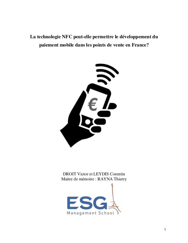 1 La technologie NFC peut-elle permettre le développement du paiement mobile dans les points de vente en France? DROIT Vic...