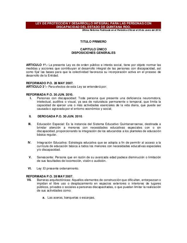 LEY DE PROTECCIÓN Y DESARROLLO INTEGRAL PARA LAS PERSONAS CON DISCAPACIDAD DEL ESTADO DE QUINTANA ROO. Última Reforma Publ...