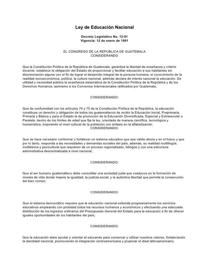 Ley de Educación Nacional                                         Decreto Legislativo No. 12-91                           ...