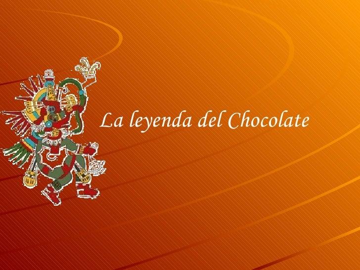La leyenda del Chocolate
