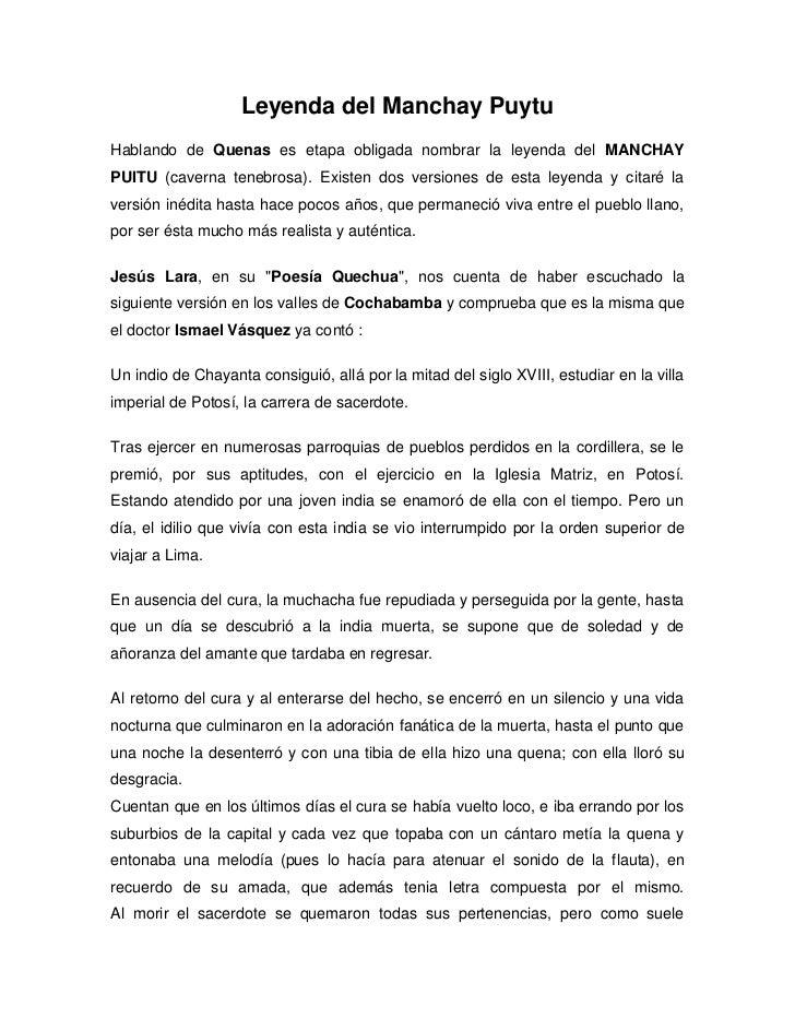 Leyenda del Manchay PuytuHablando de Quenas es etapa obligada nombrar la leyenda del MANCHAYPUITU (caverna tenebrosa). Exi...