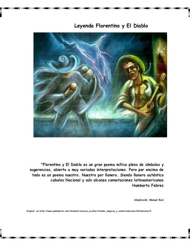 """Leyenda Florentino y El Diablo""""Florentino y El Diablo es un gran poema mítico pleno de símbolos ysugerencias, abierto a mu..."""