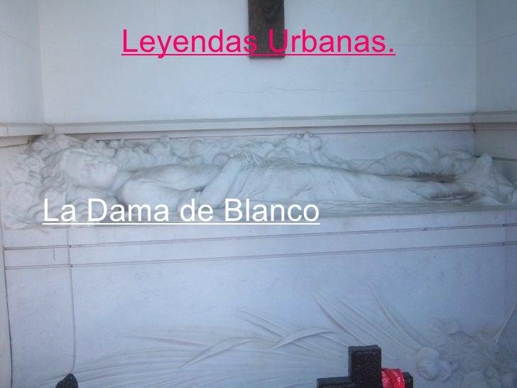 Leyendas Urbanas. La Dama de Blanco