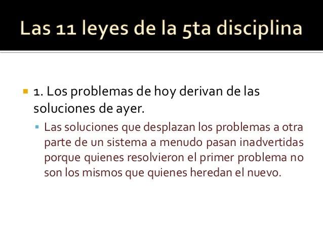  1. Los problemas de hoy derivan de las soluciones de ayer.  Las soluciones que desplazan los problemas a otra parte de ...