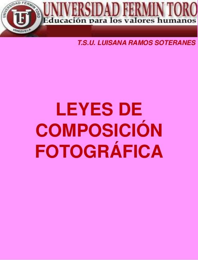 T.S.U. LUISANA RAMOS SOTERANES  LEYES DE COMPOSICIÓN FOTOGRÁFICA