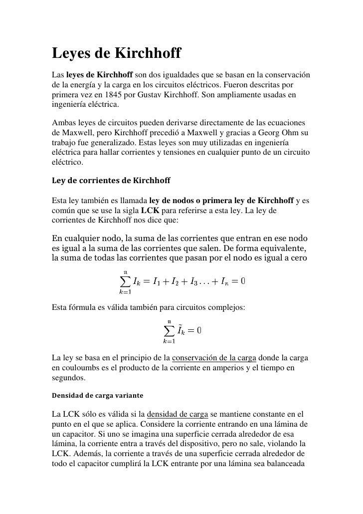 Leyes de KirchhoffLas leyes de Kirchhoff son dos igualdades que se basan en la conservaciónde la energía y la carga en los...