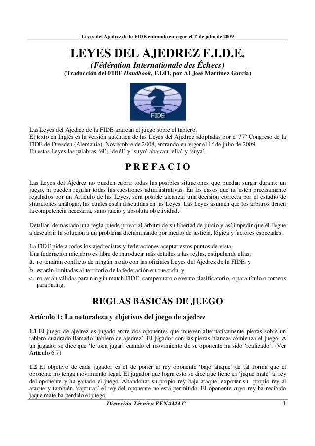 Leyes del Ajedrez de la FIDE entrando en vigor el 1º de julio de 2009Dirección Técnica FENAMAC 1LEYES DEL AJEDREZ F.I.D.E....