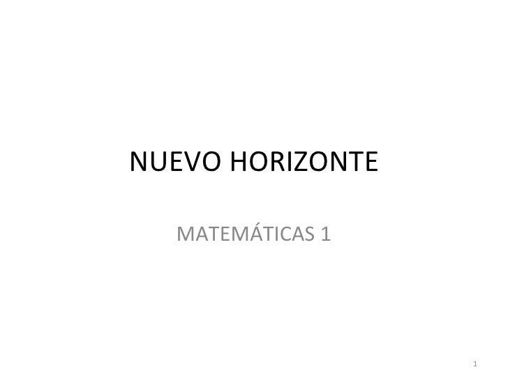 NUEVO HORIZONTE MATEMÁTICAS 1