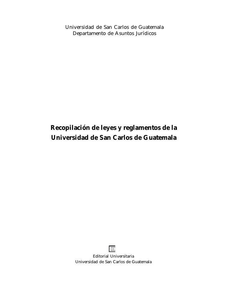 Leyes Y Reglamentos De La Universidad de San Carlos de Guatemala