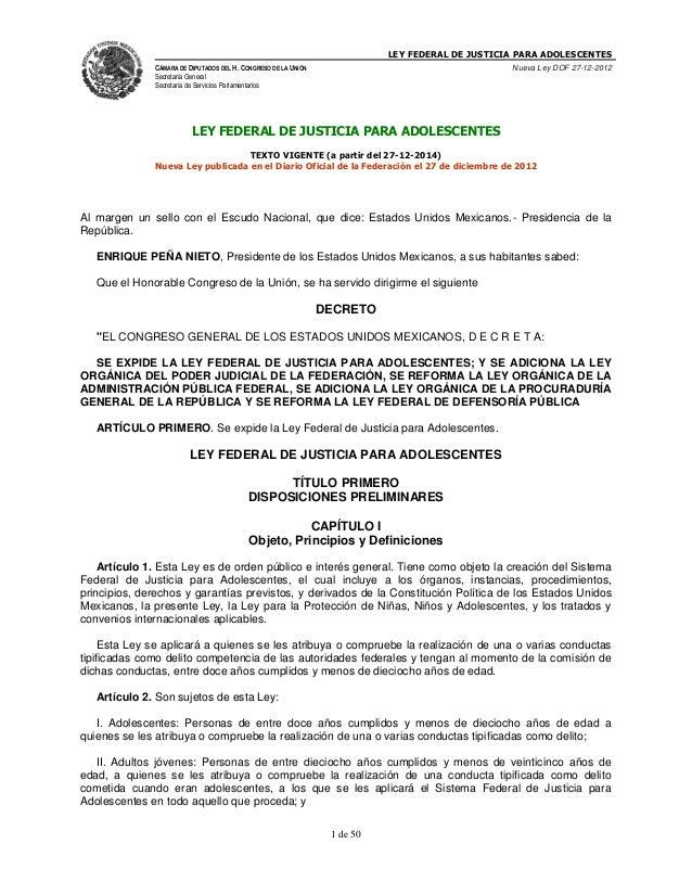 LEY FEDERAL DE JUSTICIA PARA ADOLESCENTES CÁMARA DE DIPUTADOS DEL H. CONGRESO DE LA UNIÓN Secretaría General Secretaría de...