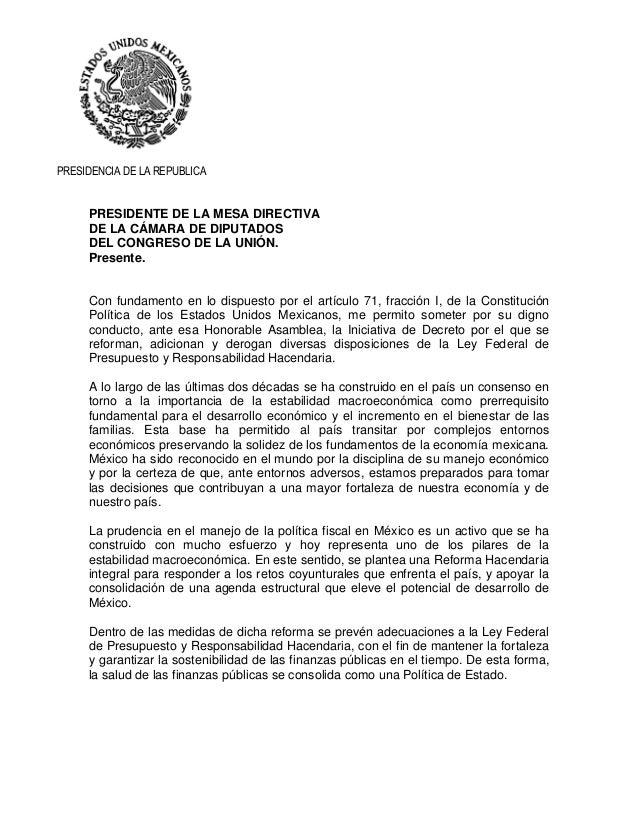 PRESIDENCIA DE LA REPUBLICA PRESIDENTE DE LA MESA DIRECTIVA DE LA CÁMARA DE DIPUTADOS DEL CONGRESO DE LA UNIÓN. Presente. ...
