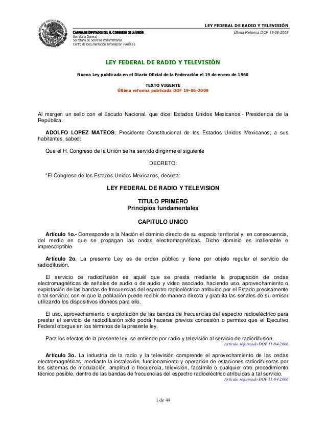 LEY FEDERAL DE RADIO Y TELEVISIÓN               CÁMARA DE DIPUTADOS DEL H. CONGRESO DE LA UNIÓN                           ...
