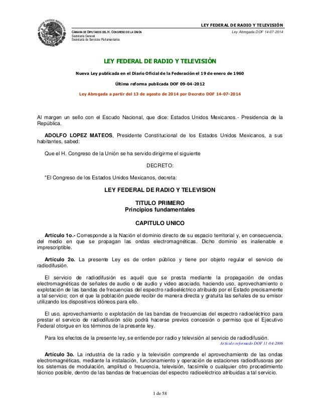 LEY FEDERAL DE RADIO Y TELEVISIÓN CÁMARA DE DIPUTADOS DEL H. CONGRESO DE LA UNIÓN Secretaría General Secretaría de Servici...