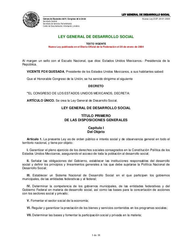 LEY GENERAL DE DESARROLLO SOCIAL Cámara de Diputados del H. Congreso de la Unión  Nueva Ley DOF 20-01-2004  Secretaría Gen...