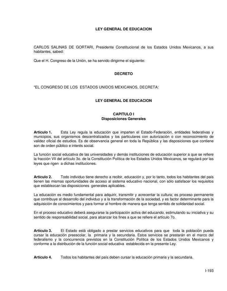 LEY GENERAL DE EDUCACIONCARLOS SALINAS DE GORTARI, Presidente Constitucional de los Estados Unidos Mexicanos, a sushabitan...