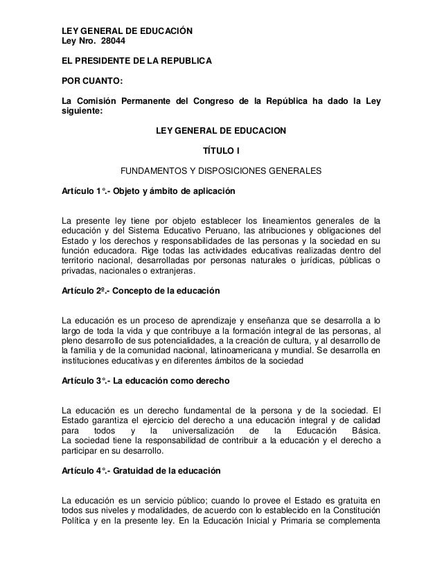 LEY GENERAL DE EDUCACIÓN Ley Nro. 28044 EL PRESIDENTE DE LA REPUBLICA POR CUANTO: La Comisión Permanente del Congreso de l...