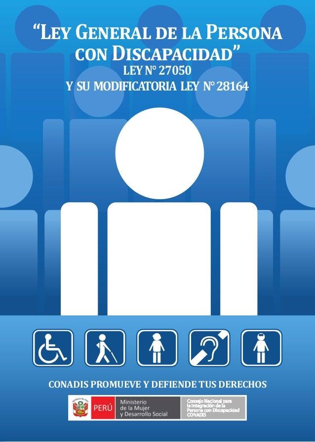 """""""Ley General de la Persona con Discapacidad"""" LeyN°27050 y su MoDificatoria Ley N°28164 coNaDis ProMueVe y DefieNDe tus Der..."""
