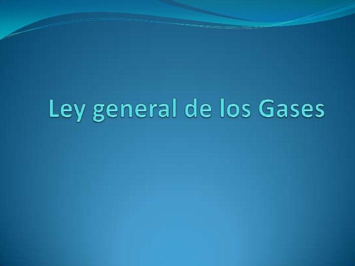 Ley general de los Gases<br />