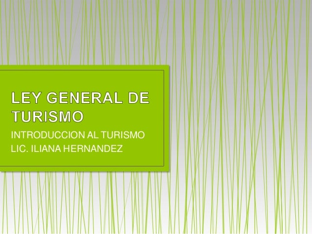 INTRODUCCION AL TURISMO LIC. ILIANA HERNANDEZ