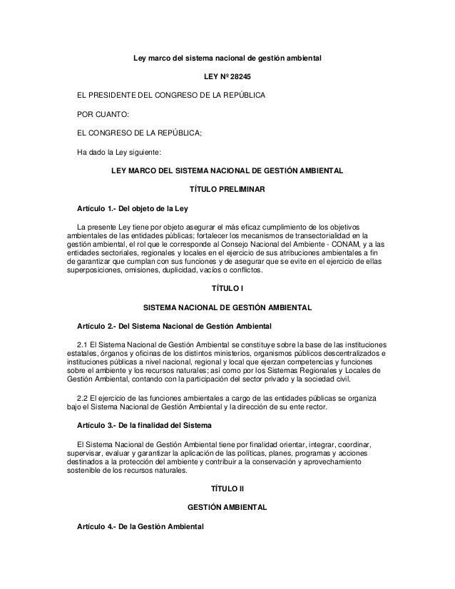 Ley marco del sistema nacional de gestión ambiental LEY Nº 28245 EL PRESIDENTE DEL CONGRESO DE LA REPÚBLICA POR CUANTO: EL...