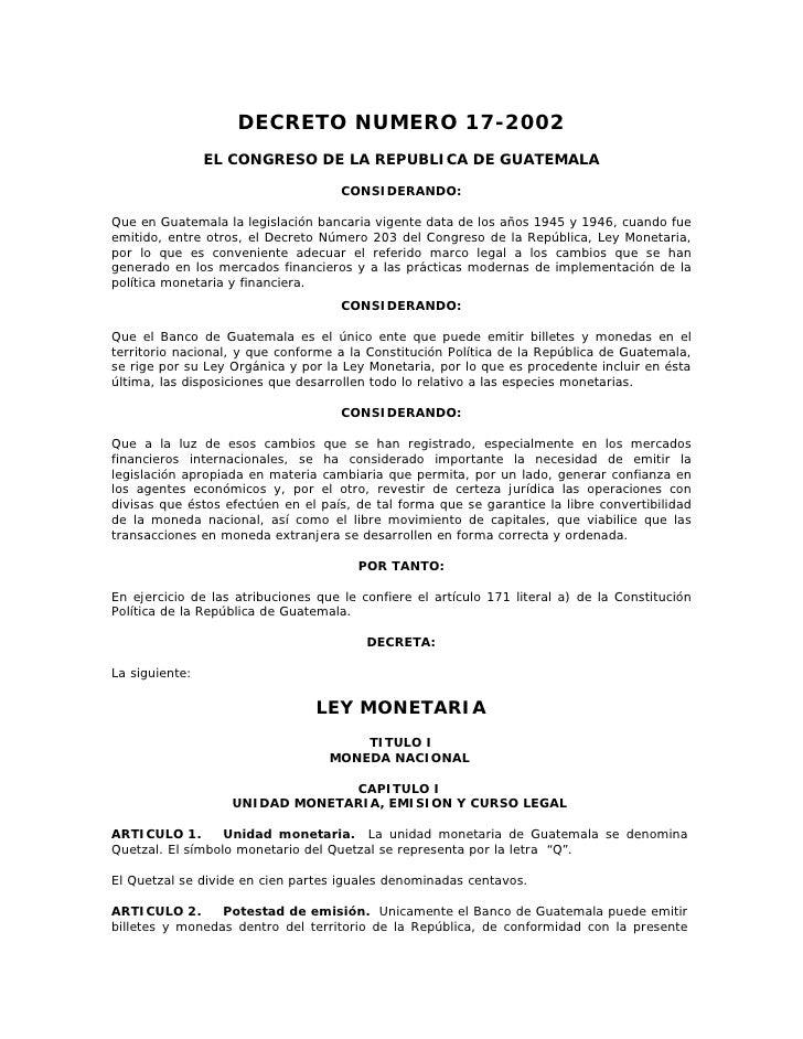 DECRETO NUMERO 17-2002                EL CONGRESO DE LA REPUBLICA DE GUATEMALA                                     CONSIDE...