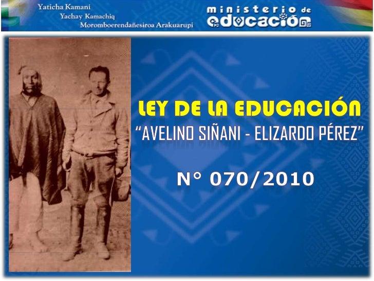 Ley n° 70   Ley Avelino Siñani - Elizardo Pérez