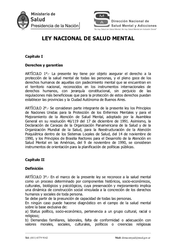 LEY NACIONAL DE SALUD MENTALCapítulo IDerechos y garantíasARTÍCULO 1º.- La presente ley tiene por objeto asegurar el derec...
