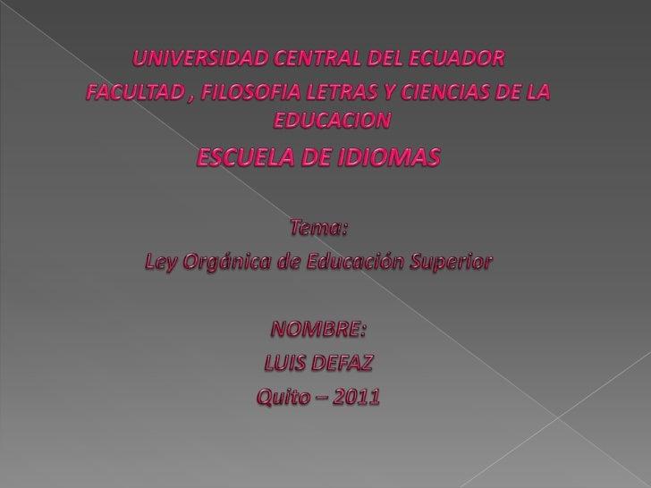 FINES DE LA EDUCACIÓN SUPERIOR  Aportar al desarrollo del pensamiento universal, aldespliegue de la producción científica...