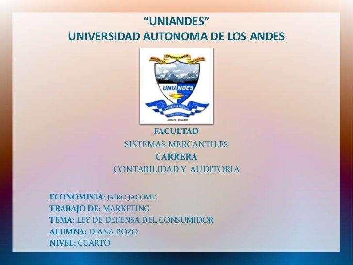 """""""UNIANDES""""   UNIVERSIDAD AUTONOMA DE LOS ANDES                     FACULTAD               SISTEMAS MERCANTILES            ..."""