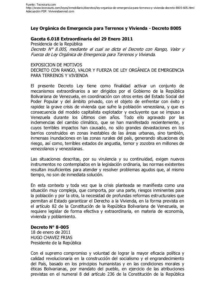 Fuente: Tecnoiuris.comhttp://www.tecnoiuris.com/leyes/inmobiliario/decretos/ley-organica-de-emergencia-para-terrenos-y-viv...