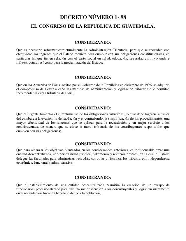 DECRETO NÚMERO 1- 98          EL CONGRESO DE LA REPUBLICA DE GUATEMALA,                                        CONSIDERAND...