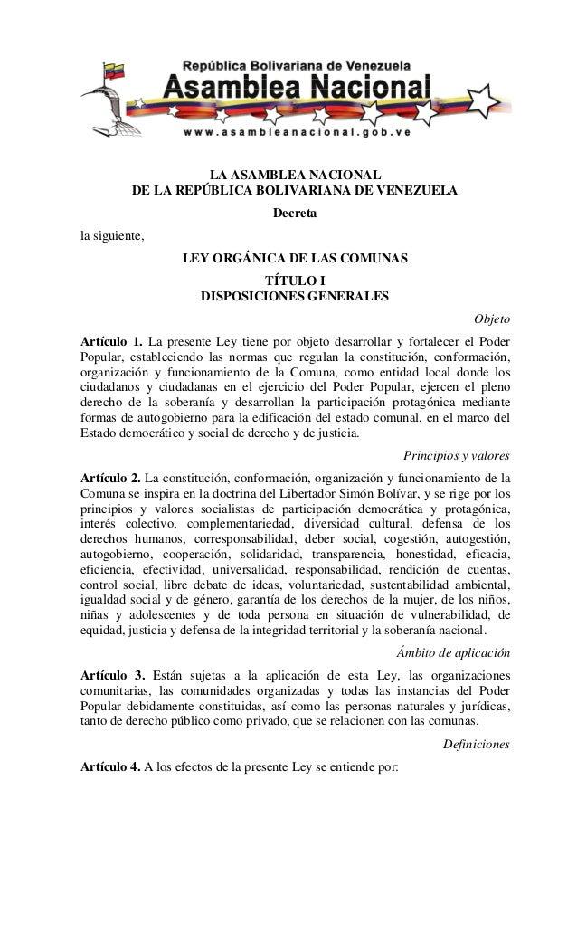 LA ASAMBLEA NACIONAL DE LA REPÚBLICA BOLIVARIANA DE VENEZUELA Decreta la siguiente, LEY ORGÁNICA DE LAS COMUNAS TÍTULO I D...