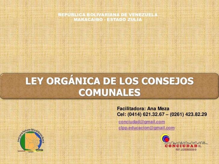 REPÚBLICA BOLIVARIANA DE VENEZUELA           MARACAIBO - ESTADO ZULIA     LEY ORGÁNICA DE LOS CONSEJOS         COMUNALES  ...