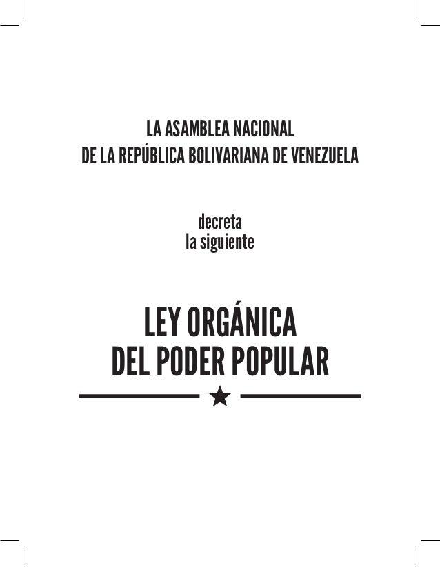 LA ASAMBLEA NACIONAL DE LA REPÚBLICA BOLIVARIANA DE VENEZUELA decreta la siguiente  LEY ORGÁNICA DEL PODER POPULAR