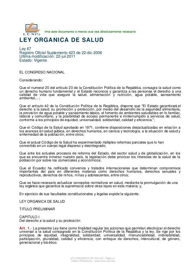 LEY ORGANICA DE SALUD Ley 67 Registro Oficial Suplemento 423 de 22-dic-2006 Ultima modificación: 22-jul-2011 Estado: Vigen...