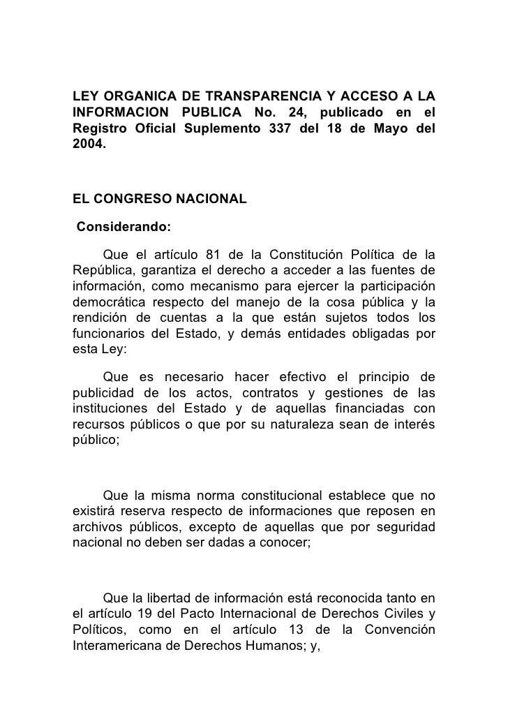 LEY ORGANICA DE TRANSPARENCIA Y ACCESO A LA INFORMACION PUBLICA No. 24, publicado en el Registro Oficial Suplemento 337 de...