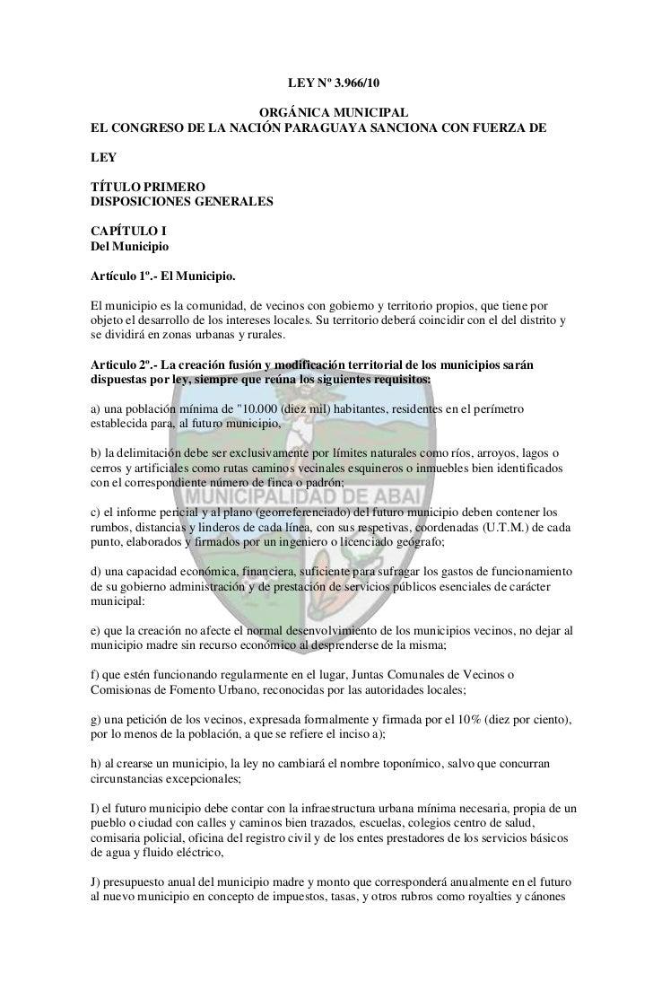 LEY Nº 3.966/10                     ORGÁNICA MUNICIPALEL CONGRESO DE LA NACIÓN PARAGUAYA SANCIONA CON FUERZA DELEYTÍTULO P...