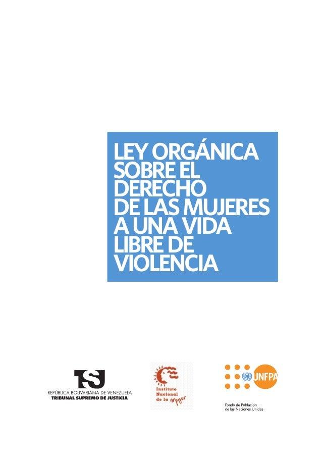 Ley organica sobre el derecho de la mujer a una vida libre de violencia