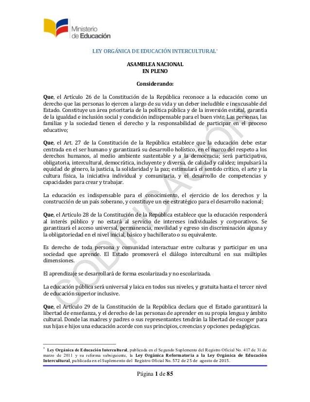 Página 1 de 85 LEY ORGÁNICA DE EDUCACIÓN INTERCULTURAL* ASAMBLEA NACIONAL EN PLENO Considerando: Que, el Artículo 26 de la...