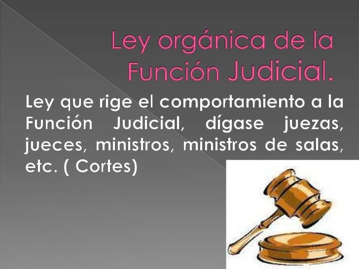 Ley orgánica de la función judicial para exponer