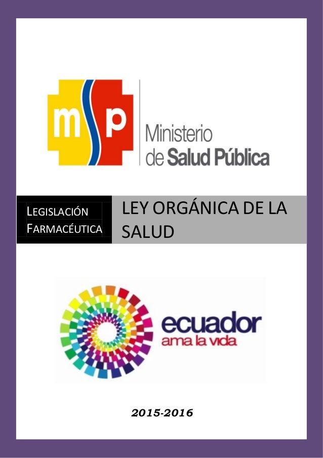 2015-2016 LEGISLACIÓN FARMACÉUTICA LEY ORGÁNICA DE LA SALUD