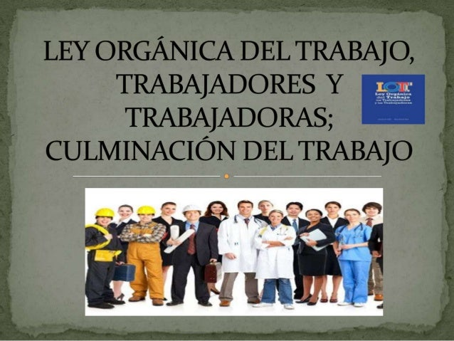 Ley orgánica del trabajo, trabajadores y trabajadoras