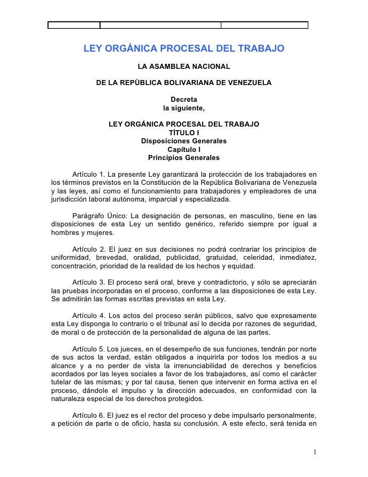 LEY ORGÁNICA PROCESAL DEL TRABAJO                           LA ASAMBLEA NACIONAL              DE LA REPÚBLICA BOLIVARIANA ...