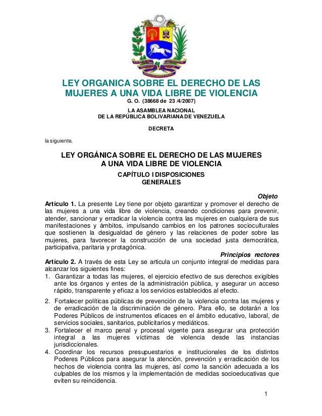 1LEY ORGANICA SOBRE EL DERECHO DE LASMUJERES A UNA VIDA LIBRE DE VIOLENCIAG. O. (38668 de 23 /4/2007)LA ASAMBLEA NACION...
