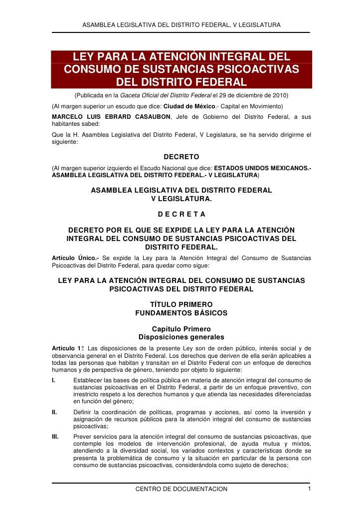 ASAMBLEA LEGISLATIVA DEL DISTRITO FEDERAL, V LEGISLATURA        LEY PARA LA ATENCIÓN INTEGRAL DEL       CONSUMO DE SUSTANC...