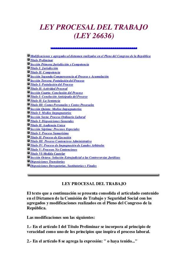 LEY PROCESAL DEL TRABAJO (LEY 26636) Modificaciones y agregados al dictamen realizados en el Pleno del Congreso de la Repú...