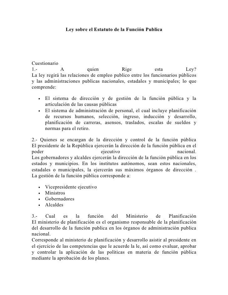 Ley sobre el Estatuto de la Función PublicaCuestionario1.-           A            quien          Rige             esta    ...