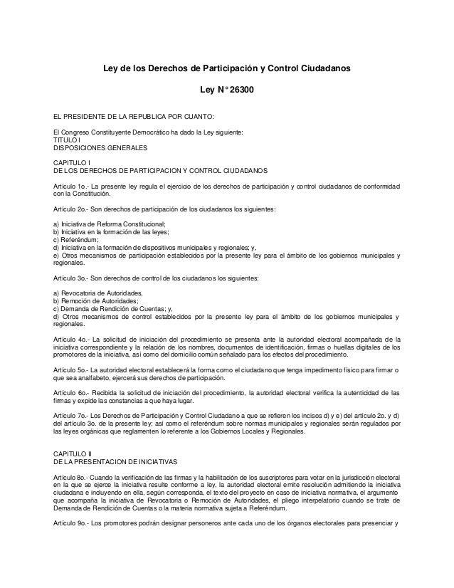 Ley de los Derechos de Participación y Control Ciudadanos Ley N° 26300 EL PRESIDENTE DE LA REPUBLICA POR CUANTO: El Congre...