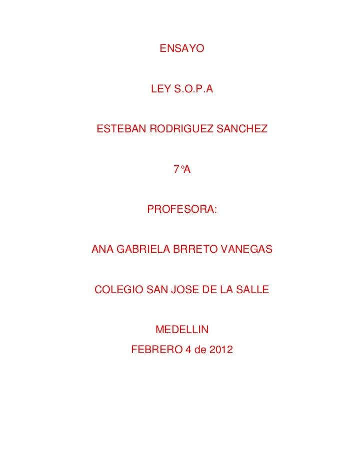 ENSAYO         LEY S.O.P.AESTEBAN RODRIGUEZ SANCHEZ            7°A        PROFESORA:ANA GABRIELA BRRETO VANEGASCOLEGIO SAN...
